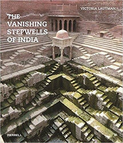 vanishing stepwell of india